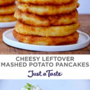 Collage of two images. First image: Closeup view of a stack of Cheesy Leftover Mashed Potato Pancakes topped with sour cream and scallions. Bottom image: Two white plates with stacks of Cheesy Potato Pancakes.