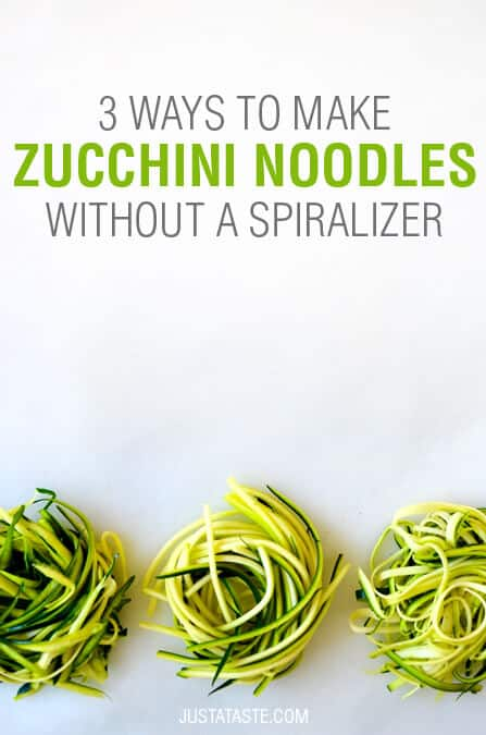 3 Ways to Make Zucchini Noodles