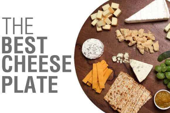 How to Assemble the Best Cheese Plate
