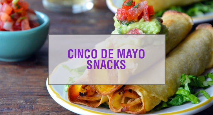 Festive Cinco de Mayo Snack Recipes