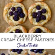 Top image: Top-down view of two rows of Blackberry Cream Cheese Pastries. Bottom image: Round cream cheese pastries topped with fresh blackberries.