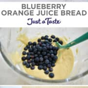 Vertical collage of images. Top image: A loaf of sliced Blueberry Orange Juice Bread. Second image: A clear bowl containing quickbread batter with fresh blueberries. Last image: A parchment paper-lined loaf pan filled with bread batter studded with fresh blueberries.